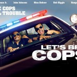 Courtesy Photo: Jake Johnson and Damon Wayans Jr. play struggling pals dressed as police officers for a costume party who continue the charade after the bash is over.